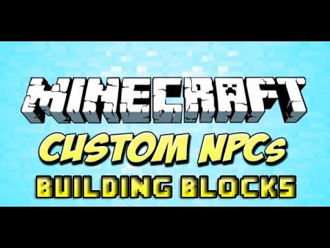 Minecraft : Custom Npc Tutorial : Building Blocks 1 12 2