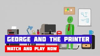 George and the Printer · Game · Walkthrough