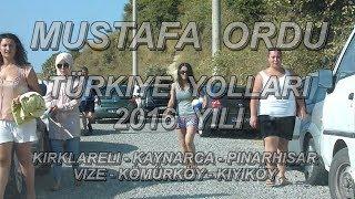 Türkiye Yollari Kirklareli Pinarhisar Vize Kiyiköy Eski Istanbul Yolu 2016 Yili