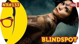 Blindspot - Séries - NERD RABUGENTO