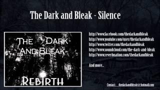 The Dark and Bleak - Silence