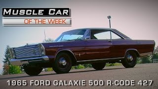 muscle car of the week video episode 160 1965 ford galaxie 500 r code 427