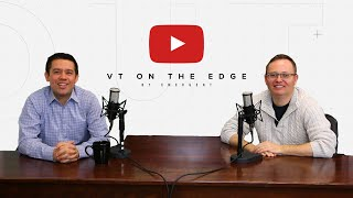 VT on the Edge - Episode #1