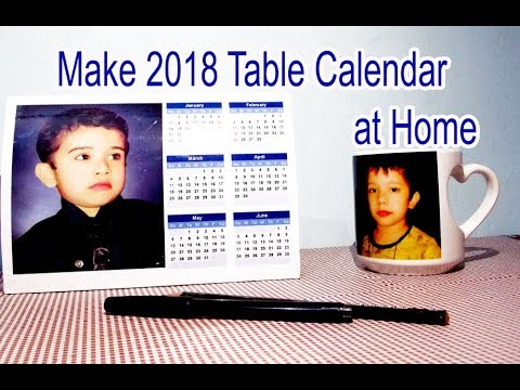 Make 2018 Table Calendar with your photo  at home using inkjet Printer