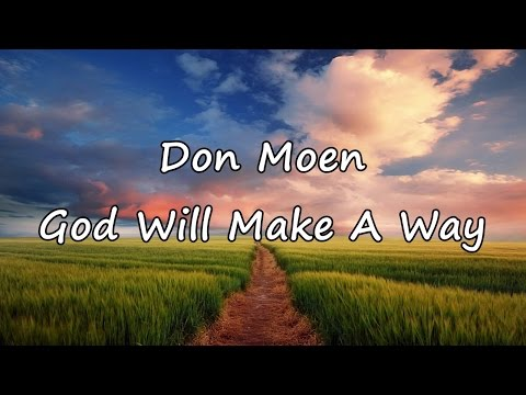 Don Moen - God Will Make A Way [with lyrics]