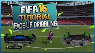 FIFA 16 Skill Dribbling Tutorial | Advanced Face Up Dribbling | Tips & Tricks
