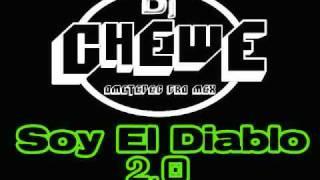 DJ Chewe - Soy el diablo 2.0 (Rework remix) 2011