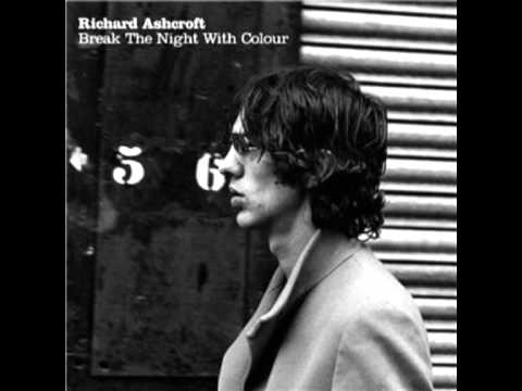 Richard Ashcroft - Break The Night With Colour mp3