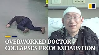 Download Overworked Chinese doctor collapses from exhaustion Mp3 and Videos