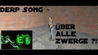 Derp Song - Über alle Zwerge ?! [Lyrics]