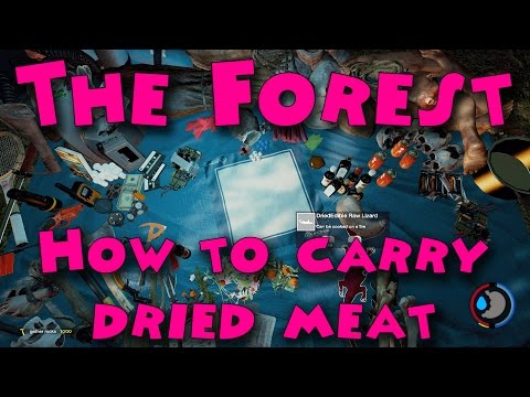 The Forest - How to carry dried meat