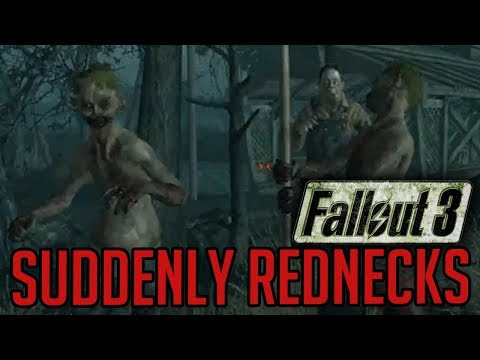 Suddenly, Rednecks (Fallout 3)