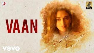 Vaan Varuvaan Video Song Download HD Kaatru Veliyidai | A. R. Rahman, Karthi