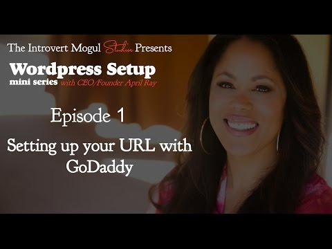 Wordpress Setup- Purchasing You URL with GoDaddy.com