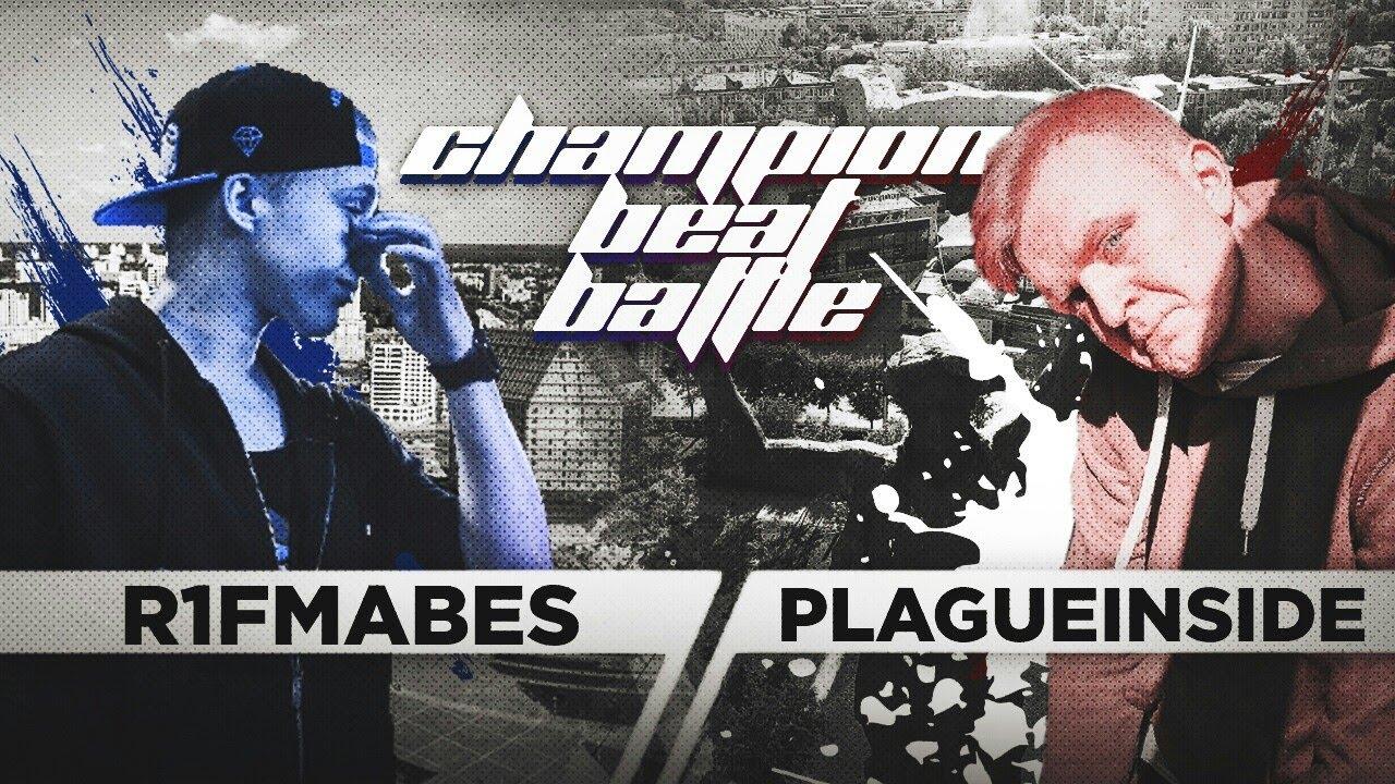 R1FMABES VS. PLAGUEINSIDE / CHAMPION BEAT BATTLE