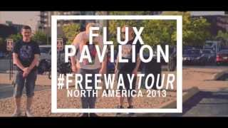 "Flux Pavilion - Freeway Tour Episode 1 ""In The Beginning"""