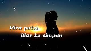 Download Lagu Mira putri - Biar ku simpan ( Lirik ) mp3