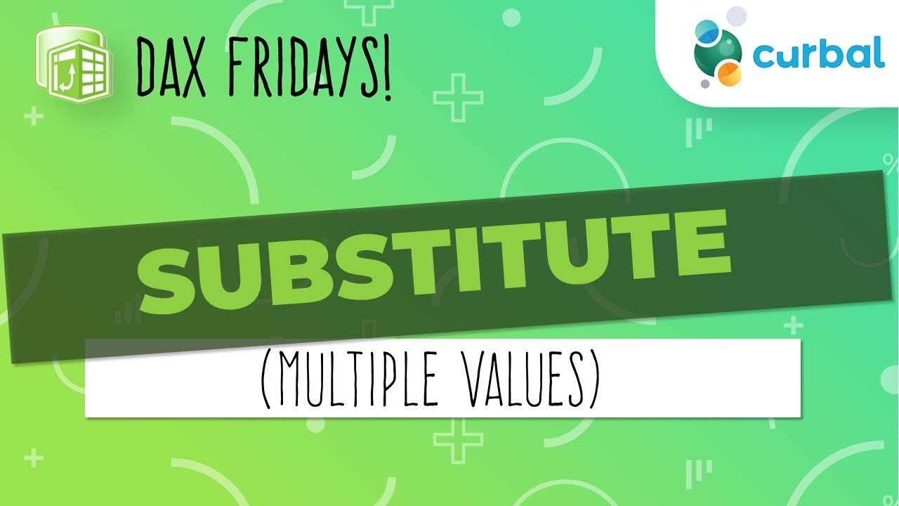 DAX Fridays! #42: SUBSTITUTE (multiple values)