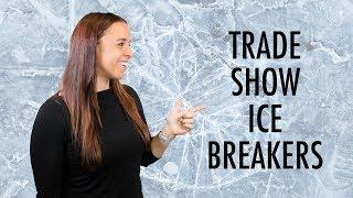 Trade Show Ice-Breakers