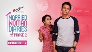 Married Woman Diaries Phase 2 | Episode 02 | Mood, Indigo | New Season