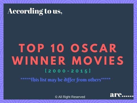 TOP 10 OSCAR AWARD WINNER MOVIES (2000-2015)