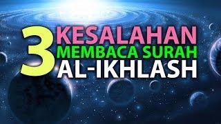 3 Kesalahan Saat Membaca Surah Al Ikhlas Episode 28 Lintasan Tajwid 1438 H