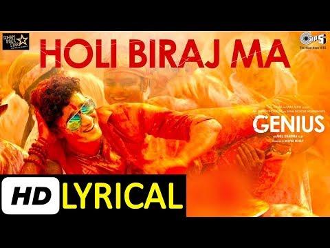 Holi Biraj Ma Lyrical Video Song | Genius | Utkarsh, Ishita, Jubin, Himesh Reshammiya | #bollyrics