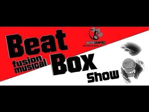 BeatBox Show - Fusión Musical