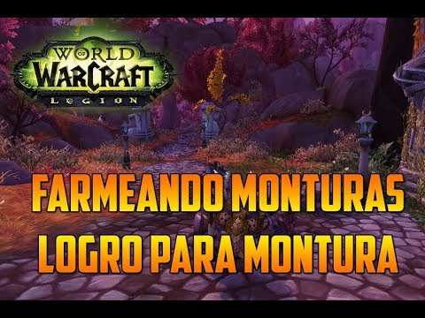 WORLD OF WARCRAFT LEGION | LOGRO PARA CONSEGUIR MONTURA- KAEL'THAS | FARMEANDO MONTURAS