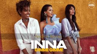INNA   Gimme Gimme | Andros Remix