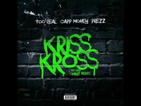 Too MFN Real × Capp Money Ft Prezz – KRISS KROSS Prod By ChryzBeats
