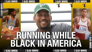 Running While Black in America Pt.2 | Michael Granville | 2 BLACK RUNNERS
