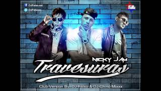 Travesuras - Nicky Jam ( Club Version ) By. DJ Falso & DJ Chino Mixxx 2014