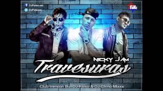 Travesuras - Nicky Jam ( Club Version ) By. DJ Falso & DJ Chino Mixxx 2014