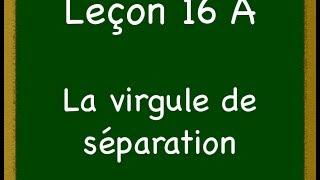 Leçon_16 A - La virgule