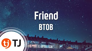 [TJ노래방] Friend - BTOB / TJ Karaoke