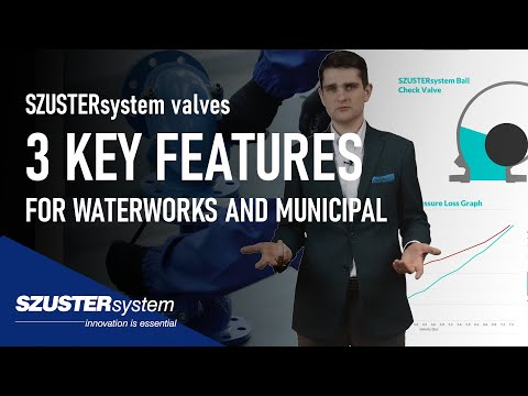 SZUSTERsystem valves - 3 key features for Waterworks and Municipal