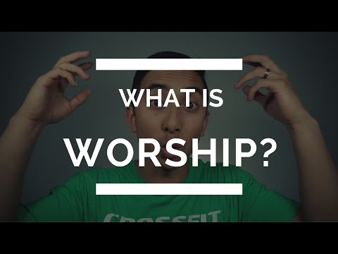What is Worship? | How do Christians Worship | Worship God