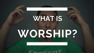 What is Worship? | How do Christians Worship | Worship God Mp3