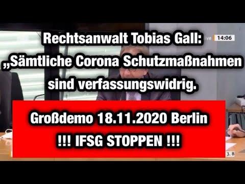 Großdemo,18.11.2020, 9 Uhr, Berlin Anwalt Tobias Gall -Corona Schutzmaßnahmen sind verfassungswidrig
