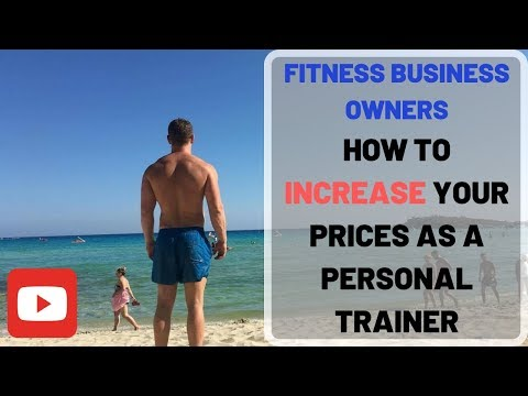 Fitness Business Owners - How to increase your prices as a personal trainer