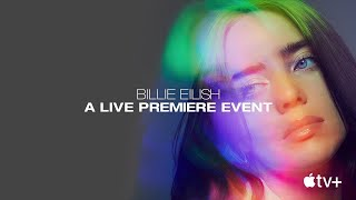 "Billie Eilish: ""The World's A Little Blurry"" - Live Premiere Event"