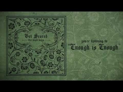 Get Scared - Enough is Enough