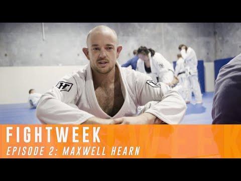 FIGHTWEEK EPISODE 2: Maxwell Hearn