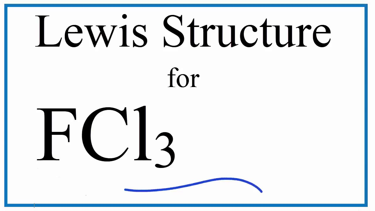 How To Draw The Lewis Dot Structure For Fcl3 And Fecl3