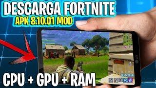 *DESCARGA APK MOD* FORTNITE ANDROID 8.10 APK HACK (GPU + CPU + RAM)