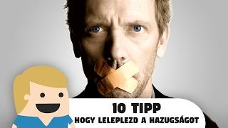 10 Tipp, hogy leleplezd a hazugságot!...