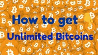 How to get unlimited bitcoins !!