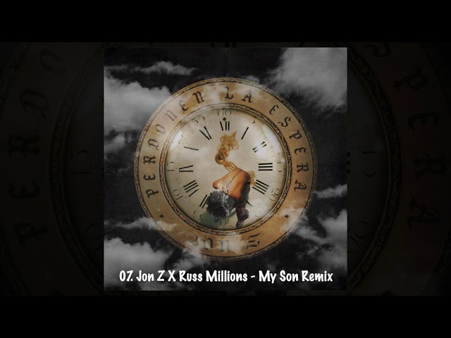 07. Jon Z X Russ Millions - My Son Remix