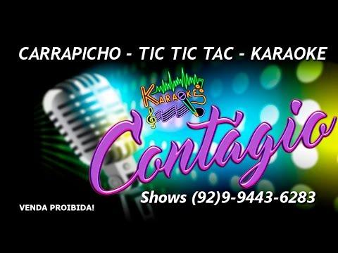Carrapicho - Tic Tic Tac - Karaoke